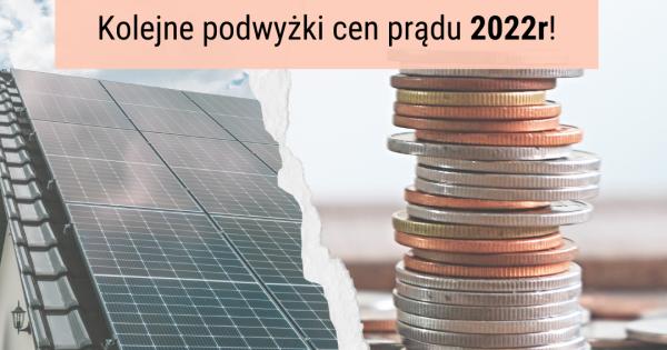 Podwyżki cen prądu w 2022r a fotowoltaika
