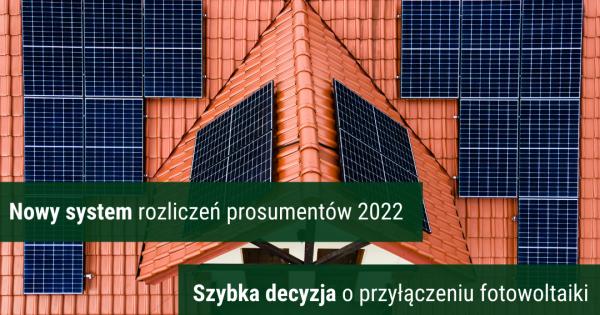 nowy system rozliczeń prosumentów 2022